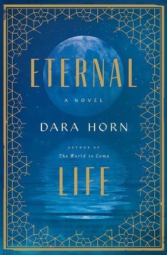 """Eternal Life"" is Dara Horns latest novel."